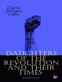 Daughters of the Revolution and Their Times (Illustrated Edition): – 1776 - A Historical Romance