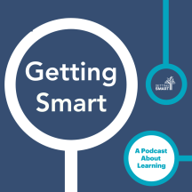 Getting Smart Podcast