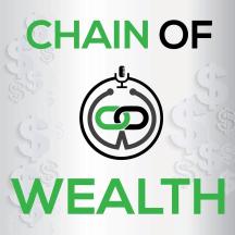 Chain of Wealth - Debt, Investing, Entrepreneurship, Wealth & More