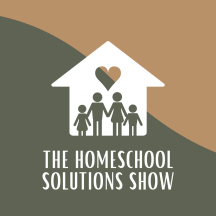 The Homeschool Solutions Show with Pam Barnhill
