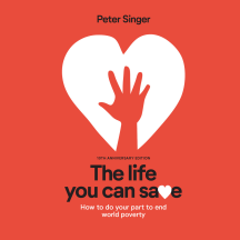 The Life You Can Save: Peter Singer | Effective Altruism | Philanthropy | Effective Charities