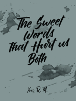 The Sweet Words that Hurt Us Both