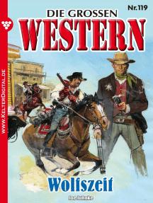 Die großen Western 119: Wolfszeit