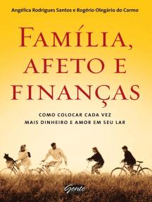Família, afeto e finanças: Como colocar cada vez mais dinheiro e amor em seu lar