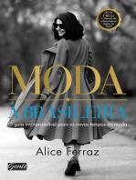 Moda à brasileira: O guia imprescindível para os novos tempos da moda