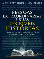 Pessoas extraordinárias e suas incrivéis histórias