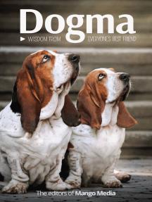 Dogma: Wisdom From Everyone's Best Friend