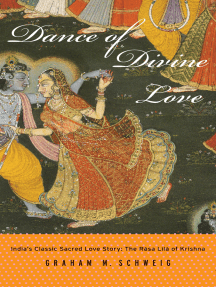 Dance of Divine Love: India's Classic Sacred Love Story: The Rasa Lila of Krishna