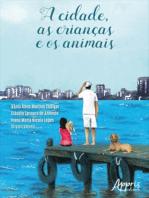 A Cidade, as Crianças e os Animais