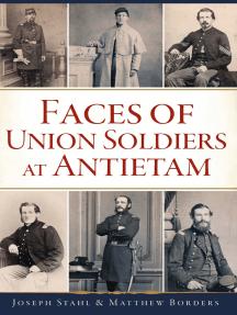 Faces of Union Soldiers at Antietam