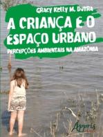 A Criança e o Espaço Urbano: Percepções Ambientais na Amazônia