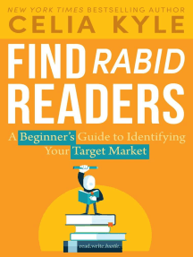Find Rabid Readers: A Beginner's Guide to Identifying Your Target Market: Read Write Hustle, #1