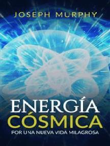 Energía Cósmica: Por Una Nueva Vida Milagrosa (Traducción: David De Angelis)