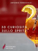 30 curiosità sullo spritz
