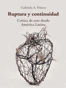 Ruptura y continuidad: Crítica de arte desde América Latina