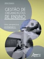 Gestão de Organizações de Ensino: Uma Perspectiva Pedagógica