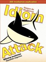 Idiom Attack Vol. 2 - Doing Business (Spanish Edition): Ataque de Modismos 2 - Haciendo negocios: Idiom Attack, #2