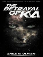 The Betrayal of Ka