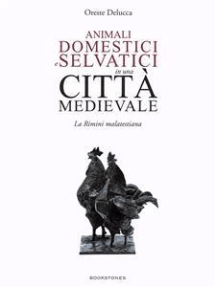 Animali domestici e selvatici in una città medievale: La Rimini malatestiana