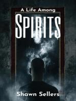 A Life Among Spirits