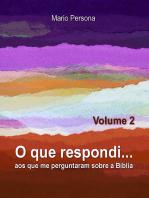 O Que Respondi... (Volume 2)