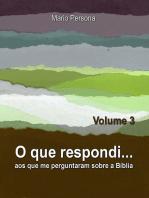 O Que Respondi... (Volume 3)
