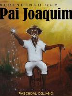 Aprendendo Com Pai Joaquim