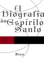 A Biografia Do Espírito Santo