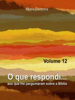 O Que Respondi... (Volume 12)