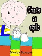 O Hamster E O Espelho