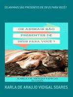 Os Animais SÃo Presentes De Deus Para VocÊ?