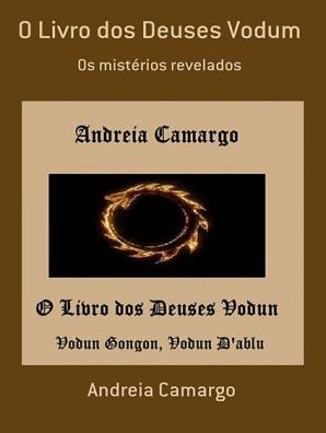 O Livro Dos Deuses Vodum автор Andreia Camargo книге читать онлайн
