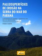 Paleosuperfícies De Erosão Na Serra Do Mar Do Paraná