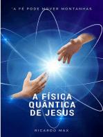 A Física Quântica De Jesus