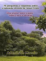 75 Perguntas E Respostas Sobre A Salvação Através De Jesus Cristo