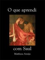 O Que Aprendi Com Saul