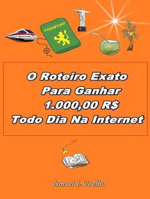 O Roteiro Exato Para Ganhar 1.000,00 Rs Todo Dia Na Internet