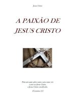 A Paixão De Jesus Cristo