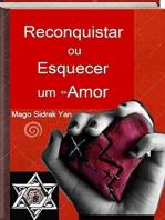 Reconquistar Ou Esquecer Um Ex Amor