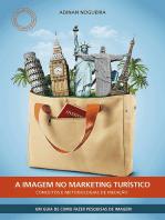 A Imagem No Marketing TurÍstico