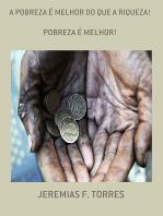 A Pobreza É Melhor Do Que A Riqueza!