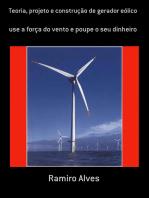 Teoria, Projeto E Construção De Gerador Eólico
