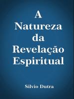 A Natureza Da Revelação Espiritual