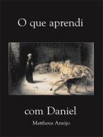 O Que Aprendi Com Daniel