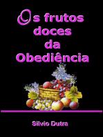 Os Frutos Doces Da Obediência