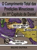 O Cumprimento Total Das Predições Minuciosas Do 11º Capítulo De Daniel