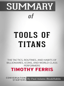 Summary of Tools of Titans: The Tactics, Routines, and Habits of Billionaires, Icons, and World-Class Performers  | Conversation Starters
