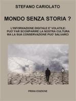 Mondo senza storia? L'informazione digitale è volatile