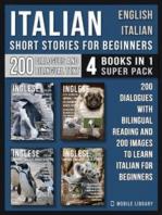 Italian Short Stories for Beginners - English Italian - (4 Books in 1 Super Pack)