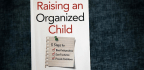 Teach Your Child To Be Organized? This Pediatrician Says Yes, You Can